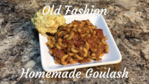 Old Fashion Homemade Goulash Recipe