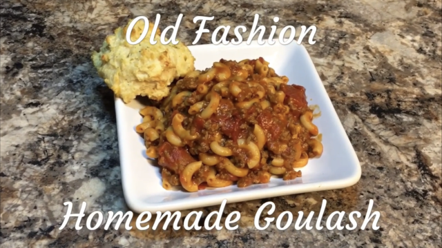 Old Fashion Homemade Goulash Recipe