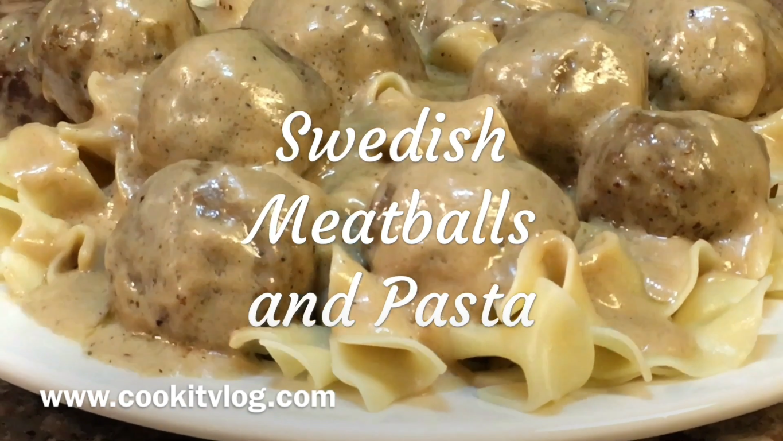 Swedish Meatballs and Pasta