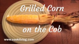 Best way to Grill Corn on the Cob